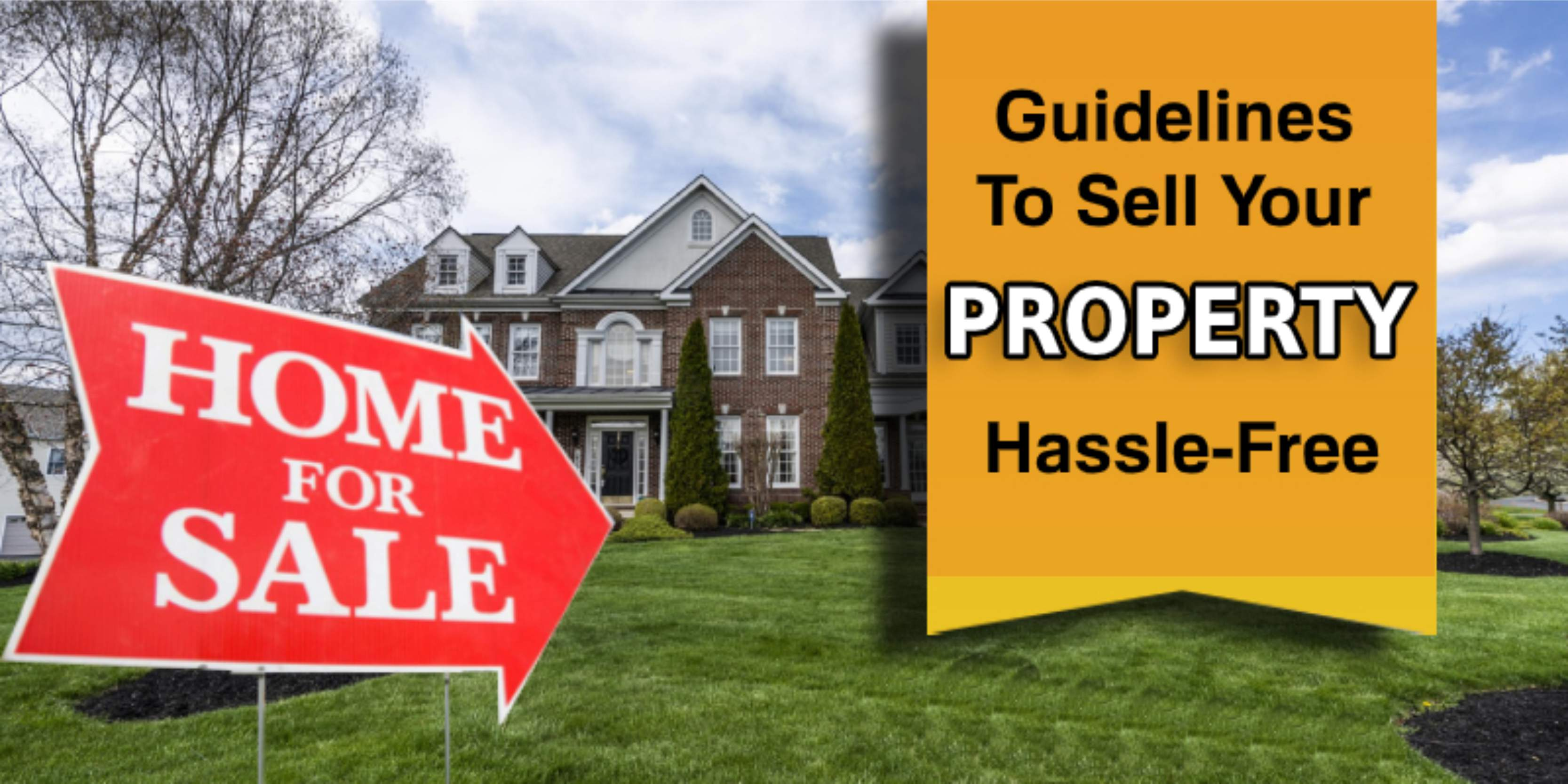 Guidelines To Sell Your Property Hassle-Free