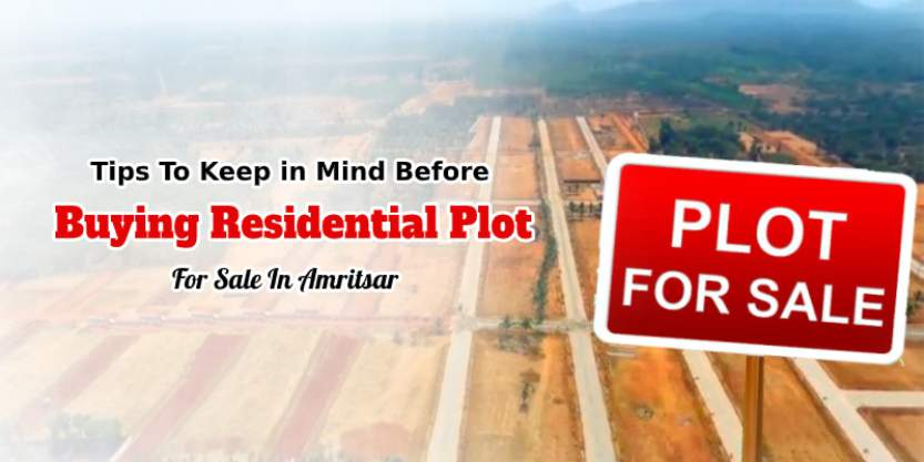 Tips To Keep in Mind Before Buying Residential Plot For Sale In Amritsar