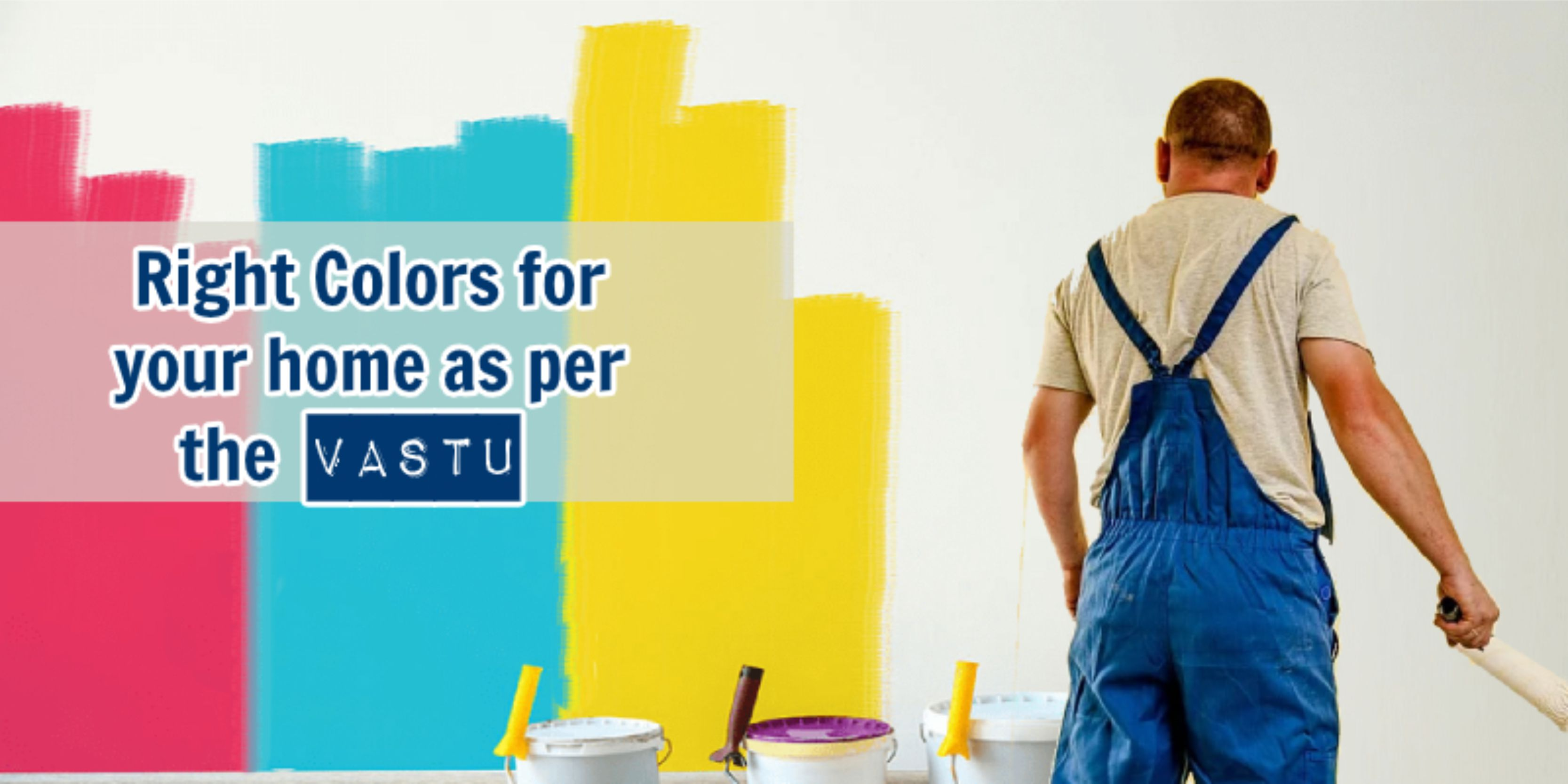 How to Use Vastu to Choose the Right Colours for Your Home?
