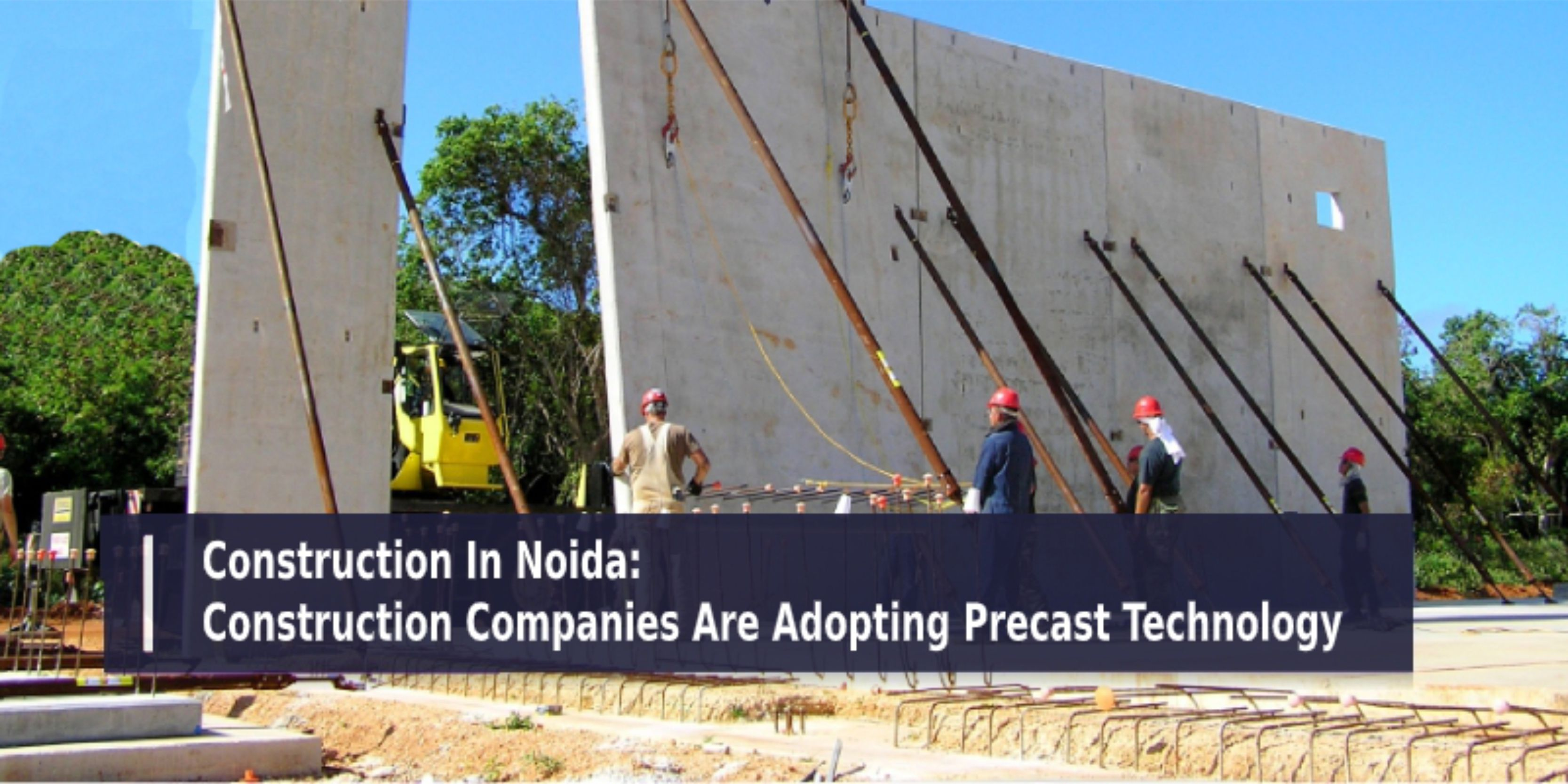 Construction In Noida: Construction Companies Are Adopting Precast Technology